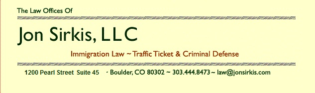 Boulder-Longmont-Louisville, CO Immigration, Traffic Resolution and Criminal Defense Lawyer Jon Sirkis, LLC Header